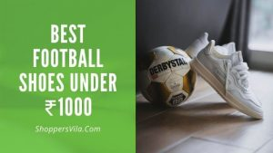 best football shoes under Rs 1000 in India for Beginners and hard ground players