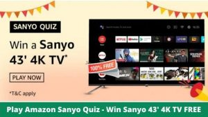 Amazon Sanyo Quiz Answers Today - Win Sanyo 43′ 4K TV FREE