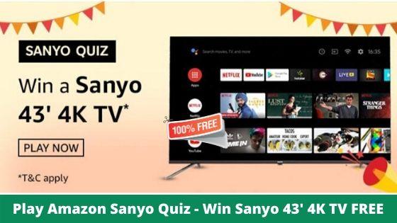 Amazon Sanyo Quiz Answers Today - Win Sanyo 43′ 4K TV FREE