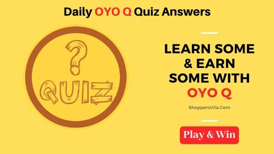 Daily OYO Q Quiz Contest Answers Today