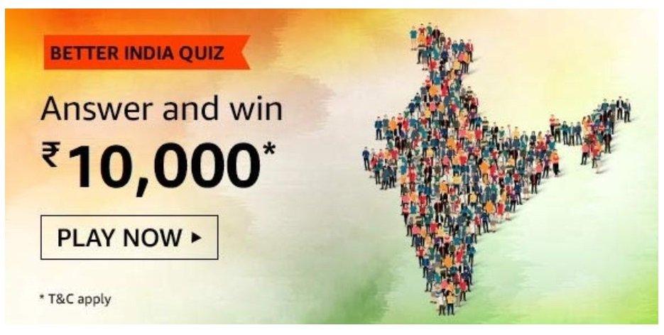 Amazon Better India Quiz Answers - Play & Win ₹10,000 Pay Balance