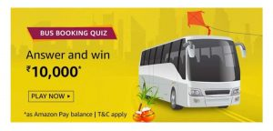 Amazon Bus Booking Quiz Answers - Play & Win ₹10,000 Pay Balance