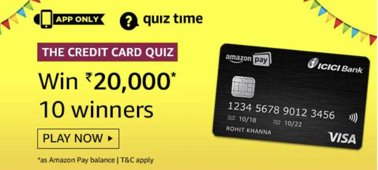 Amazon Credit Card Quiz Answers Today - Play & Win ₹20,000 Pay Balance
