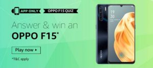 Amazon Oppo F15 Quiz Answers Today - Play & Win Oppo F15 (5 Winners) On Quiz Contest