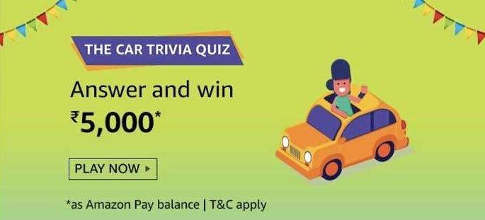 Amazon Car Trivia Quiz Answers Today – Play & Win ₹5,000 Pay Balance