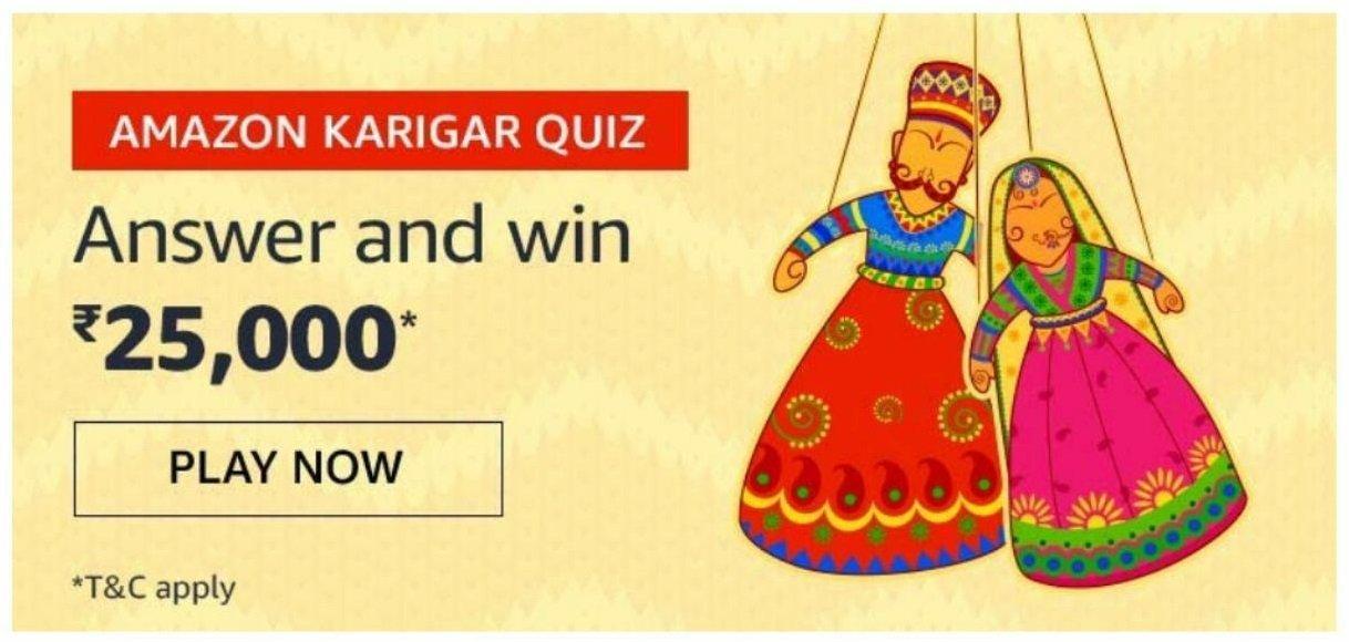 Amazon Karigar Quiz Answers Today - Play & Win Amazon Karigar Quiz (Rs. 25000)