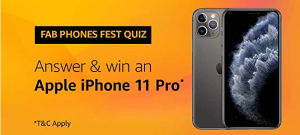 Amazon Fab Phones Fest Quiz Contest Answers - Play & Win Apple iPhone 11 Pro