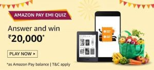 Amazon Pay EMI Quiz Contest Answers - Play & Win ₹20,000