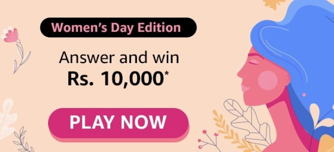 Amazon Womens Day Edition Quiz Answers - Play & Win ₹10,000 (Quiz Contest)
