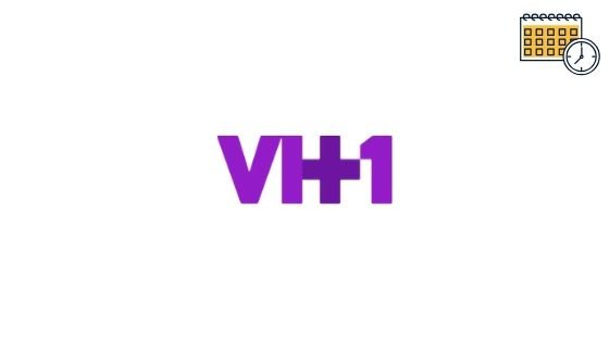Photo of VH1 Schedule & VH1 Tv Listings Guide For Today – Eastern Tv