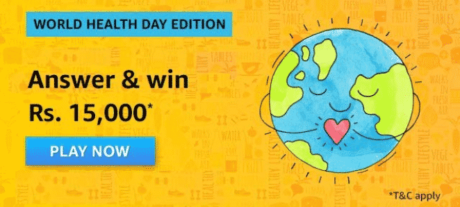 Amazon World Health Day Quiz Contest Answers - Play & Win ₹15,000