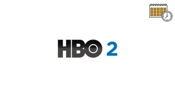 Photo of HBO 2 (East) Schedule, Movies List & Tv Listing Guide For Today