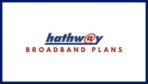 Hathway Broadband Plans 2020_ Hathway Internet Tariff Plans, Monthly Packs List, Hathway Internet Net Plans & Packages