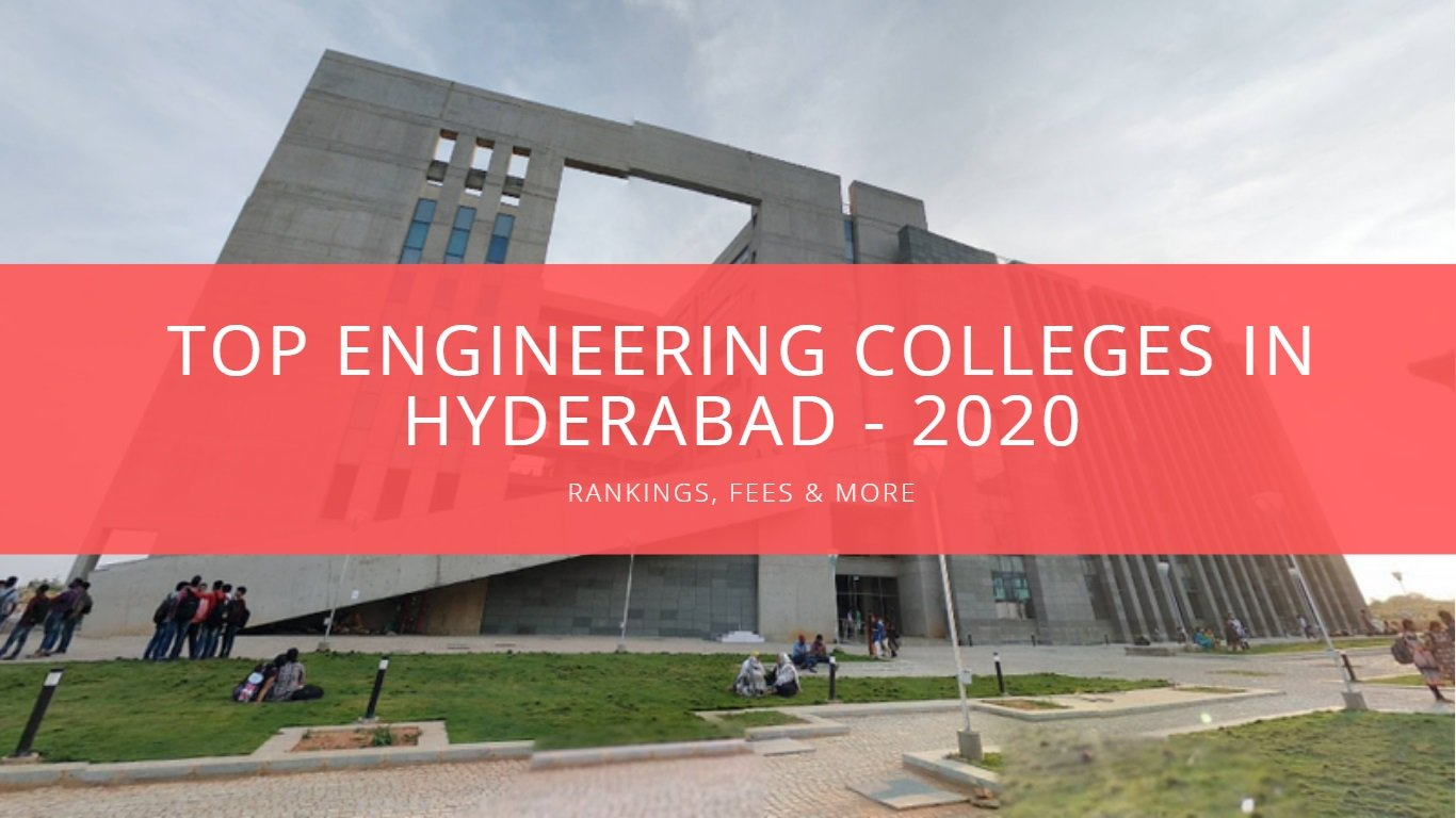 Top Engineering Colleges in Hyderabad 2020 - Rankings, Fees & More (Top 10 Engineering Colleges in Hyderabad)