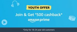 Amazon Prime Youth Offer (Get Cashback Rs.500)