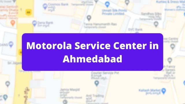 Motorola Mobile Repair Service Center in Ahmedabad (Smartphone Repair Centre)