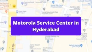 Motorola Mobile Repair Service Center in Hyderabad (Smartphone Repair Centre)