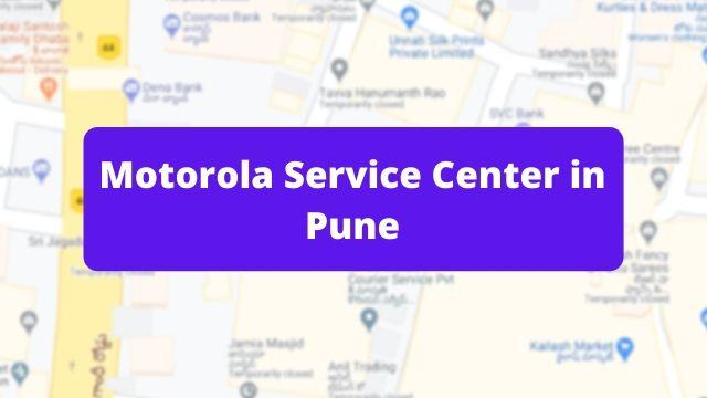 Motorola Mobile Repair Service Center in Pune (Smartphone Repair Centre)