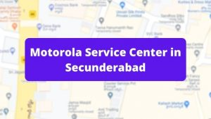Motorola Mobile Repair Service Center in Secunderabad (Smartphone Repair Centre)