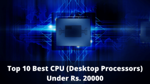 Top 10 Best CPU (Desktop Processors) Under Rs. 20000