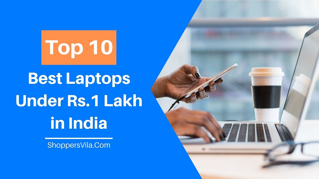 Photo of #10 Best Laptops Under 1 Lakh in India 2020 (Review & Comparison)