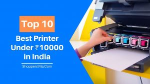 Top 10 Best Printer Under ₹10000 in India For Home and Office Usage - ShoppersVila